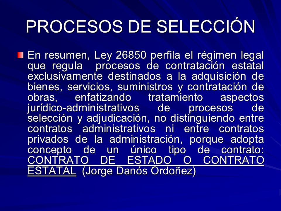 PROCESOS DE SELECCIÓN En resumen, Ley 26850 perfila el régimen legal que regula procesos de contratación estatal exclusivamente destinados a la adquis