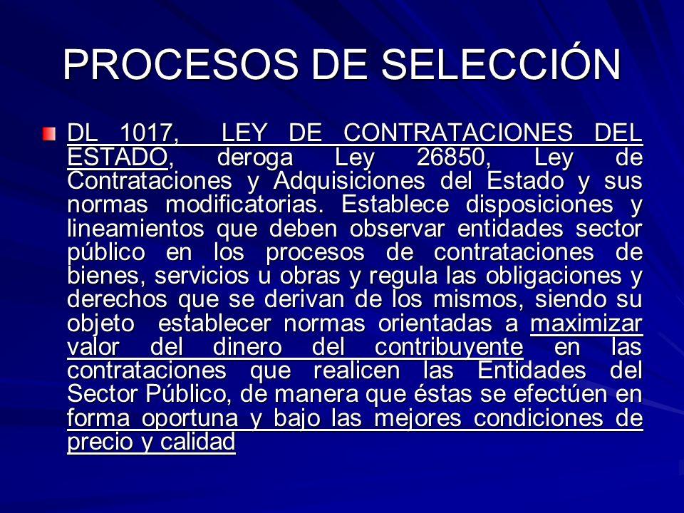 PROCESOS DE SELECCIÓN DL 1017, LEY DE CONTRATACIONES DEL ESTADO, deroga Ley 26850, Ley de Contrataciones y Adquisiciones del Estado y sus normas modif