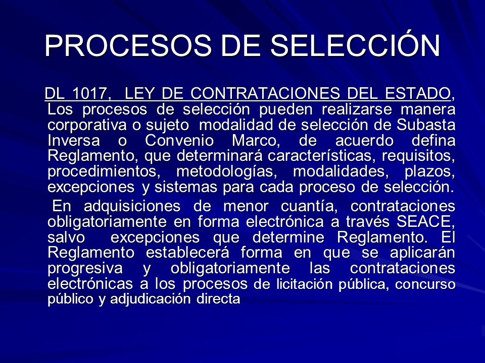 PROCESOS DE SELECCIÓN DL 1017, LEY DE CONTRATACIONES DEL ESTADO, Los procesos de selección pueden realizarse manera corporativa o sujeto modalidad de