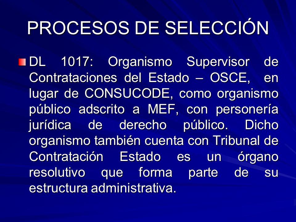 PROCESOS DE SELECCIÓN DL 1017: Organismo Supervisor de Contrataciones del Estado – OSCE, en lugar de CONSUCODE, como organismo público adscrito a MEF,
