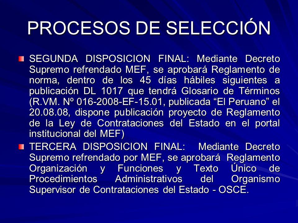 PROCESOS DE SELECCIÓN SEGUNDA DISPOSICION FINAL: Mediante Decreto Supremo refrendado MEF, se aprobará Reglamento de norma, dentro de los 45 días hábil