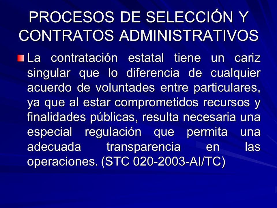 PROCESOS DE SELECCIÓN Y CONTRATOS ADMINISTRATIVOS La contratación estatal tiene un cariz singular que lo diferencia de cualquier acuerdo de voluntades