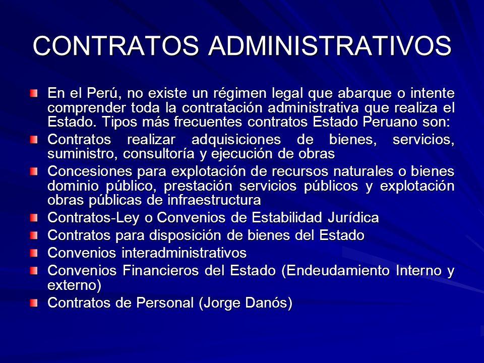 CONTRATOS ADMINISTRATIVOS En el Perú, no existe un régimen legal que abarque o intente comprender toda la contratación administrativa que realiza el E