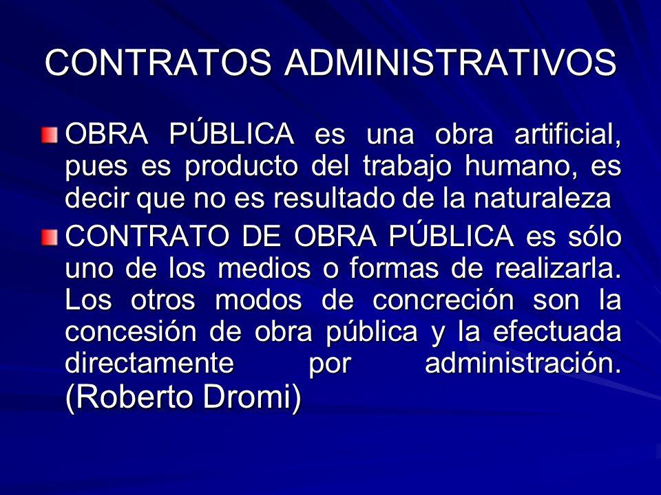CONTRATOS ADMINISTRATIVOS OBRA PÚBLICA es una obra artificial, pues es producto del trabajo humano, es decir que no es resultado de la naturaleza CONT