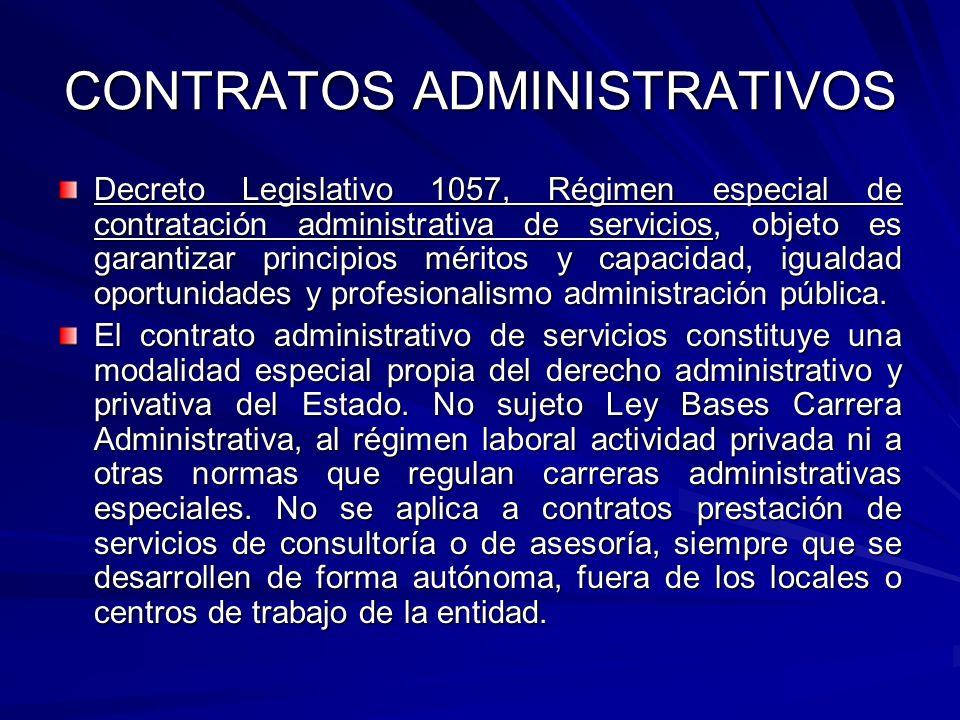 CONTRATOS ADMINISTRATIVOS Decreto Legislativo 1057, Régimen especial de contratación administrativa de servicios, objeto es garantizar principios méri