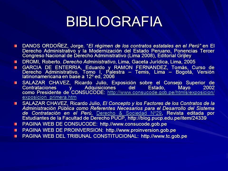 BIBLIOGRAFIA DANOS ORDOÑEZ, Jorge. El régimen de los contratos estatales en el Perú en El Derecho Administrativo y la Modernización del Estado Peruano