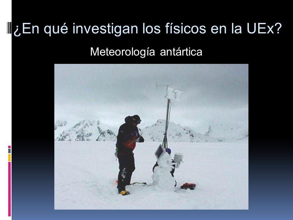 Meteorología antártica ¿En qué investigan los físicos en la UEx?