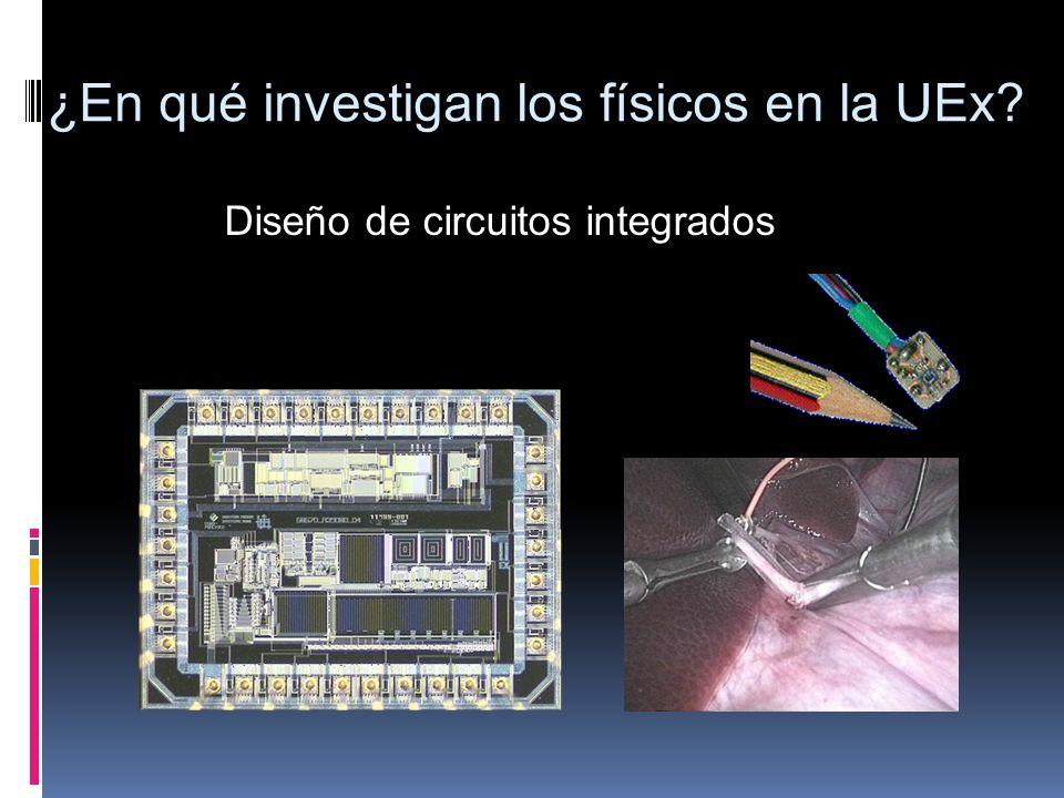 ¿En qué investigan los físicos en la UEx? Diseño de circuitos integrados