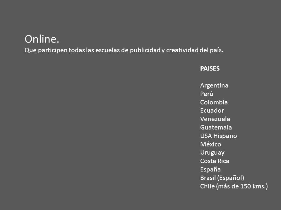 Online. Que participen todas las escuelas de publicidad y creatividad del país.