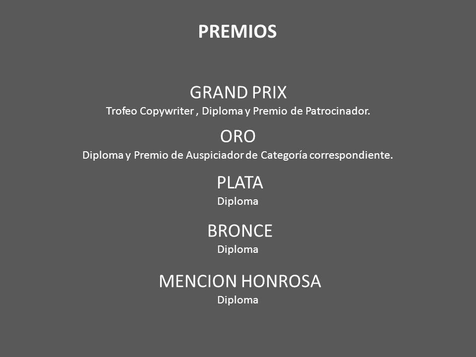 PREMIOS ORO Diploma y Premio de Auspiciador de Categoría correspondiente.