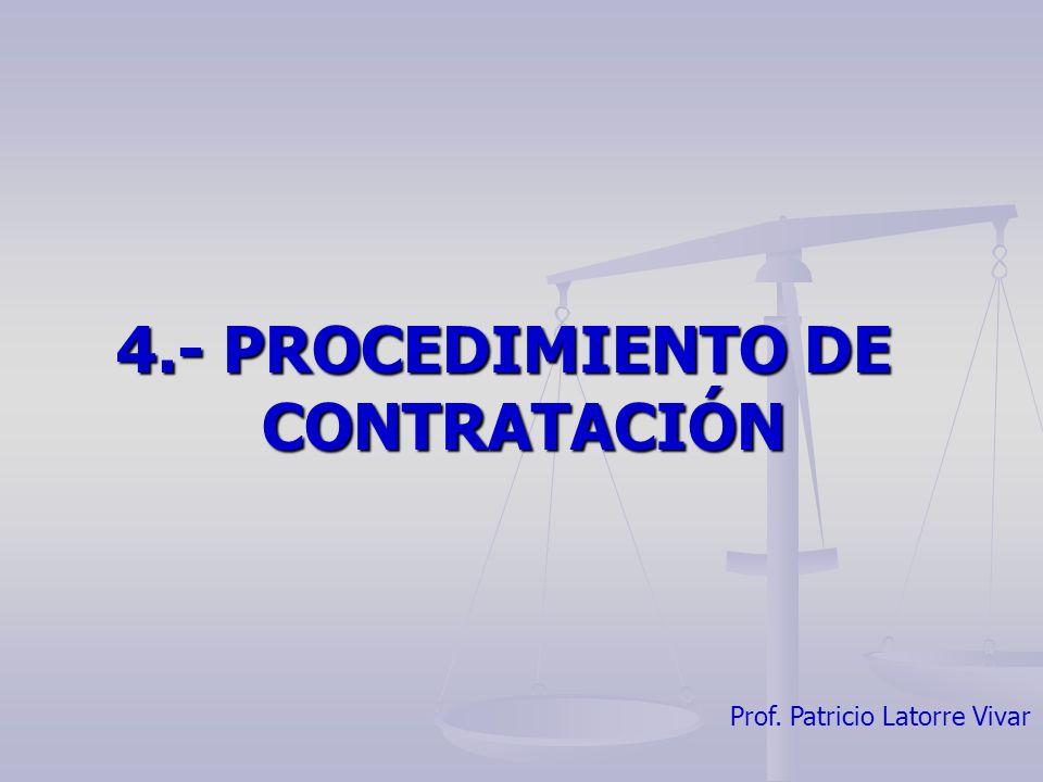 Prof. Patricio Latorre Vivar 4.- PROCEDIMIENTO DE CONTRATACIÓN