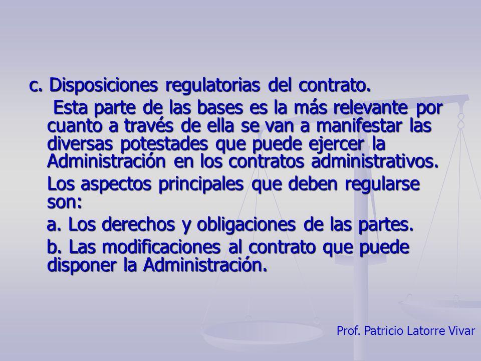 Prof. Patricio Latorre Vivar c. Disposiciones regulatorias del contrato. Esta parte de las bases es la más relevante por cuanto a través de ella se va