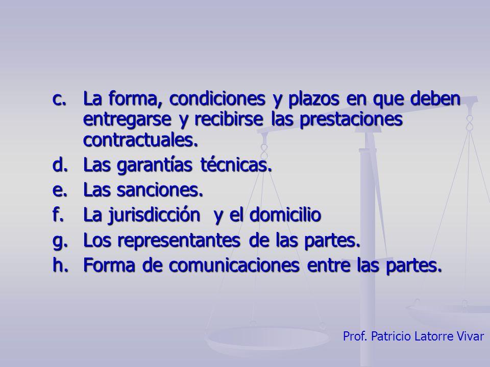 Prof. Patricio Latorre Vivar c. La forma, condiciones y plazos en que deben entregarse y recibirse las prestaciones contractuales. c. La forma, condic