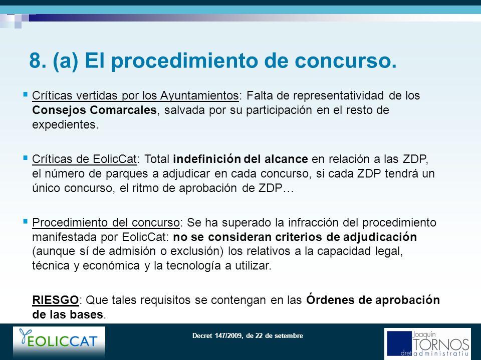 Decret 147/2009, de 22 de setembre Críticas vertidas por los Ayuntamientos: Falta de representatividad de los Consejos Comarcales, salvada por su participación en el resto de expedientes.
