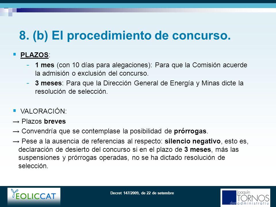 Decret 147/2009, de 22 de setembre PLAZOS: - 1 mes (con 10 días para alegaciones): Para que la Comisión acuerde la admisión o exclusión del concurso.