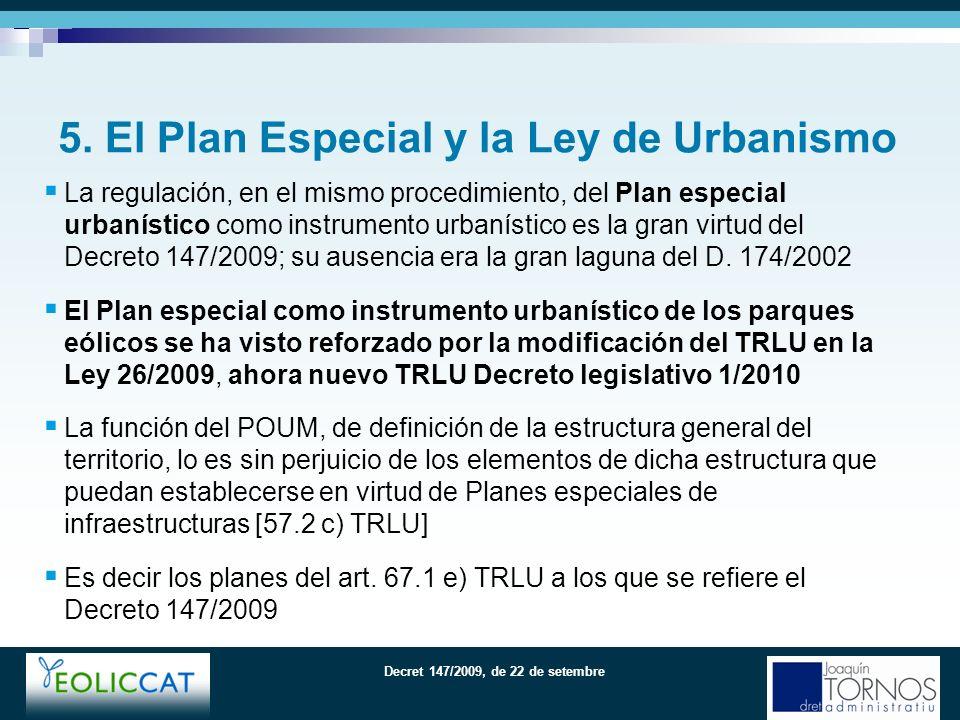 Decret 147/2009, de 22 de setembre Pérdida de la oportunidad de regular vía el nuevo Decreto los supuestos en que los parques eólicos se ubiquen en monte público catalogada.