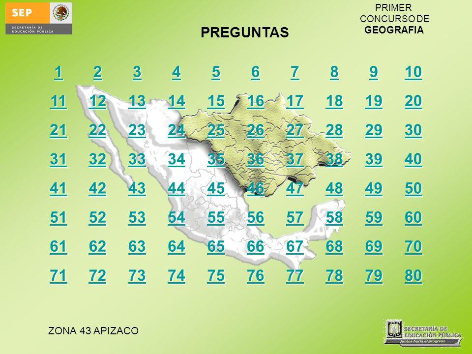ZONA 43 APIZACO PRIMER CONCURSO DE GEOGRAFIA Lugar donde rompe el agua es el significado del nombre ¿De qué municipio PREGUNTA 11