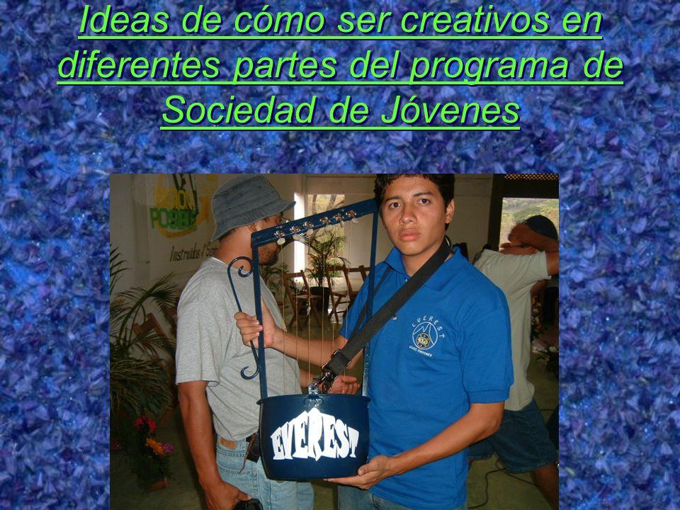 Ideas de cómo ser creativos en diferentes partes del programa de Sociedad de Jóvenes