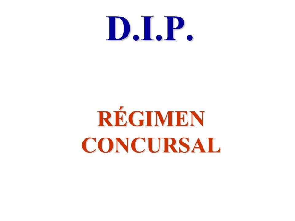 D.I.P. RÉGIMEN CONCURSAL