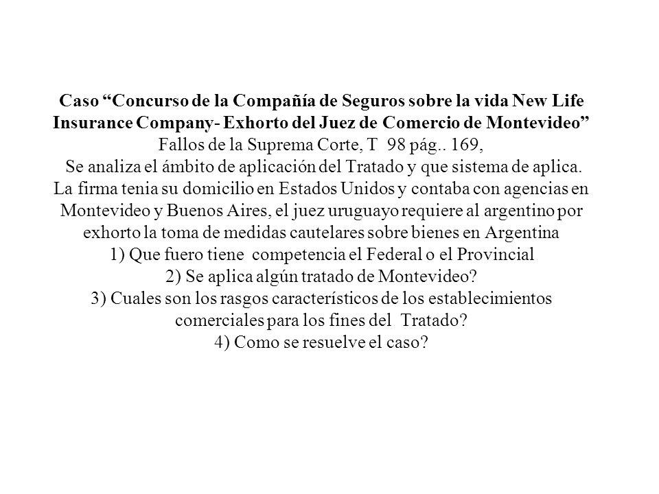 Caso Concurso de la Compañía de Seguros sobre la vida New Life Insurance Company- Exhorto del Juez de Comercio de Montevideo Fallos de la Suprema Cort