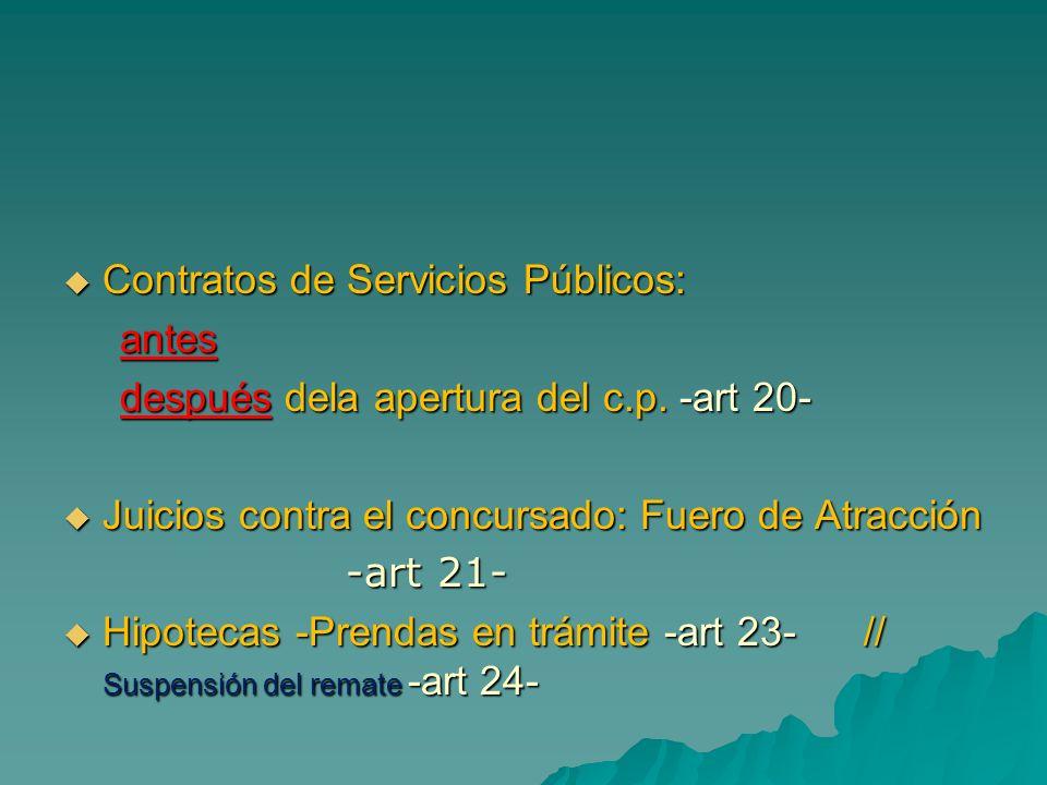 Contratos de Servicios Públicos: Contratos de Servicios Públicos: antes antes después dela apertura del c.p. -art 20- después dela apertura del c.p. -