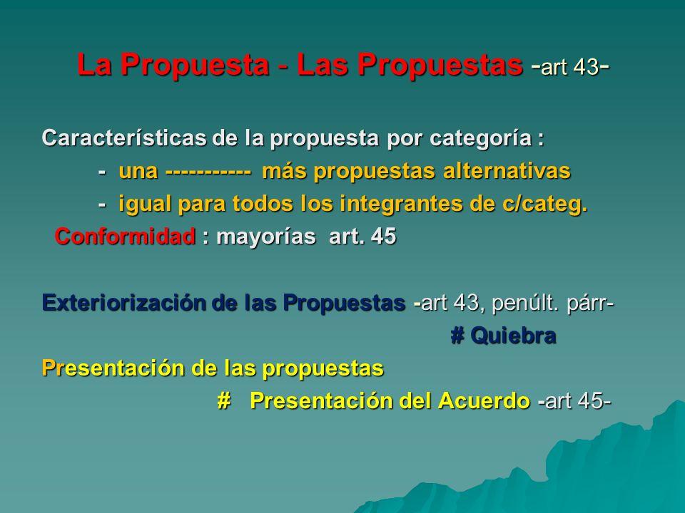 La Propuesta - Las Propuestas - art 43 - Características de la propuesta por categoría : - una ----------- más propuestas alternativas - una ---------
