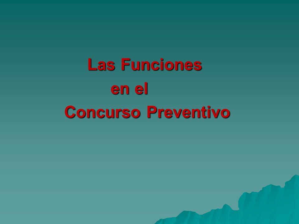 Las Funciones Las Funciones en el en el Concurso Preventivo Concurso Preventivo
