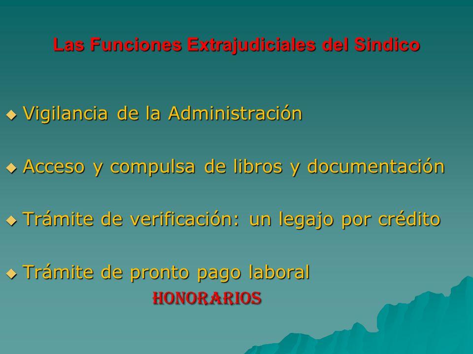 Las Funciones Extrajudiciales del Sindico Vigilancia de la Administración Acceso y compulsa de libros y documentación Trámite de verificación: un lega