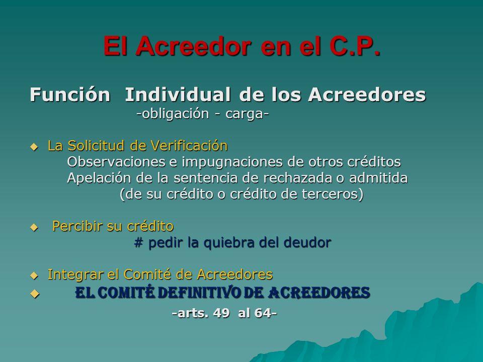 El Acreedor en el C.P. Función Individual de los Acreedores -obligación - carga- -obligación - carga- La Solicitud de Verificación La Solicitud de Ver