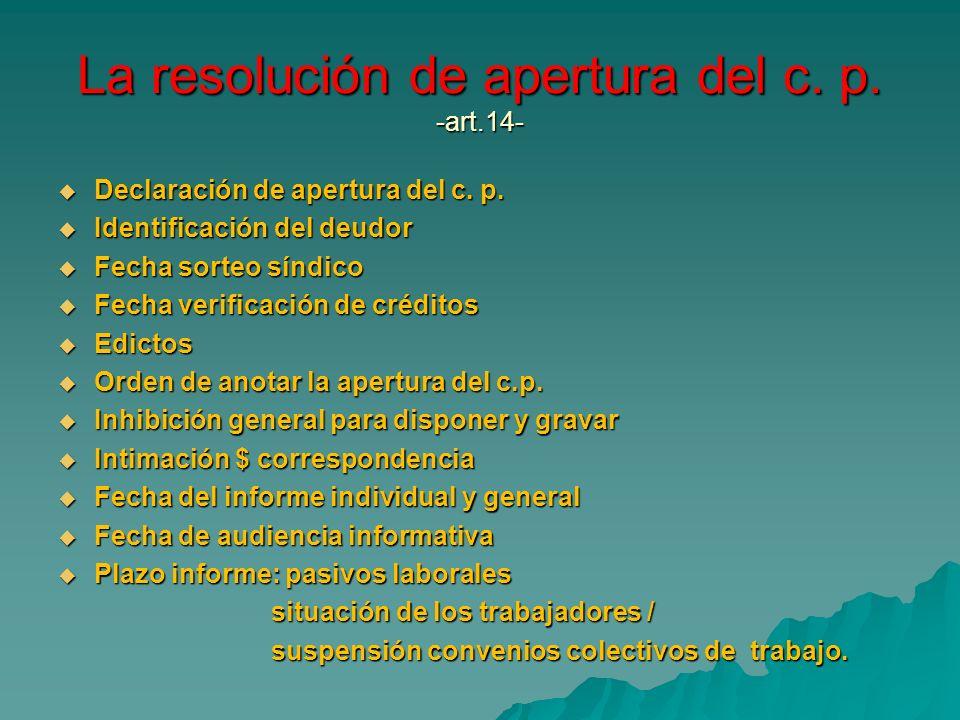 La resolución de apertura del c. p. -art.14- Declaración de apertura del c. p. Declaración de apertura del c. p. Identificación del deudor Identificac