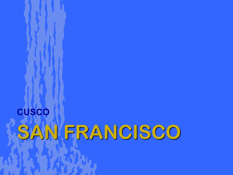 SAN FRANCISCO CUSCO