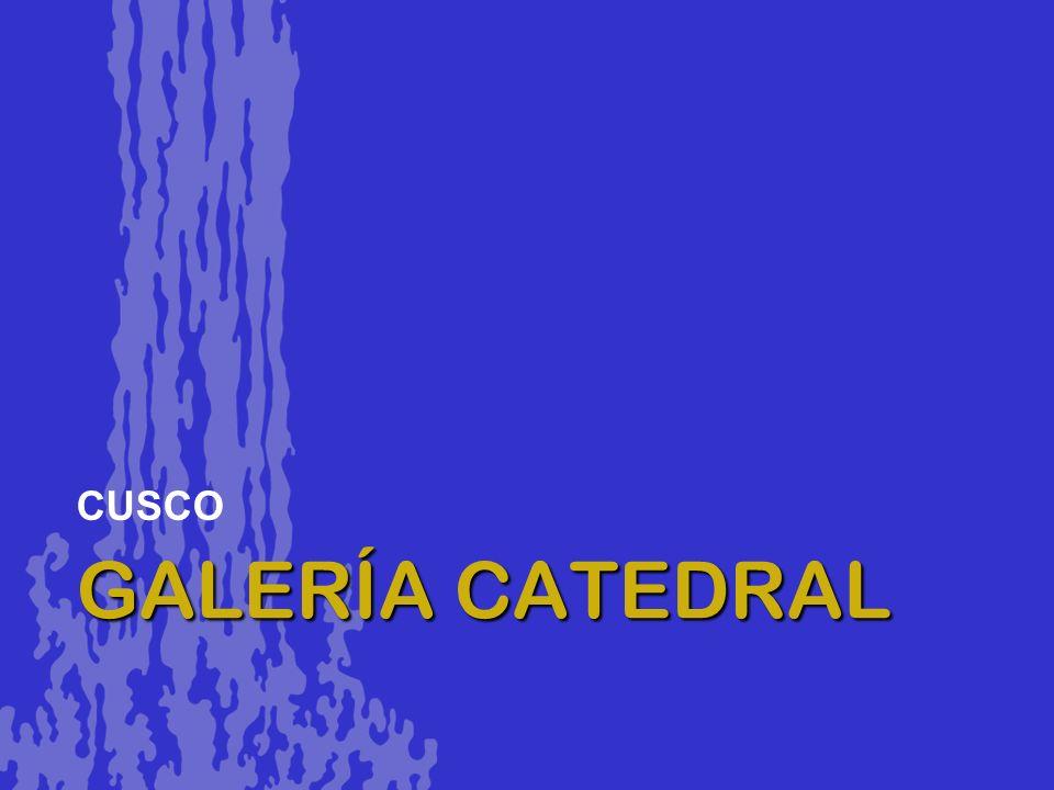 GALERÍA CATEDRAL CUSCO