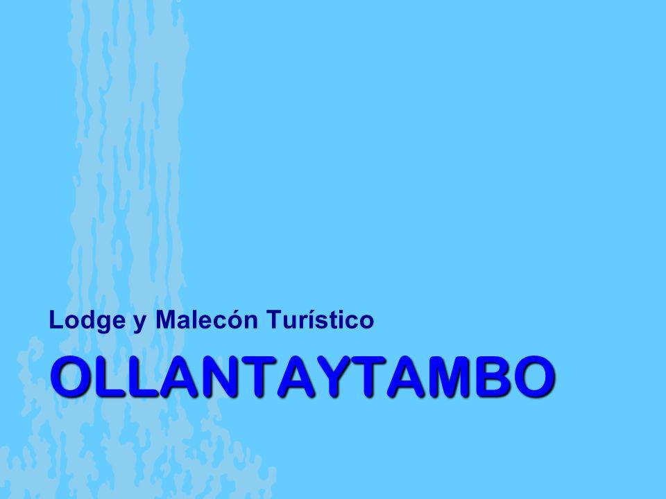 OLLANTAYTAMBO Lodge y Malecón Turístico