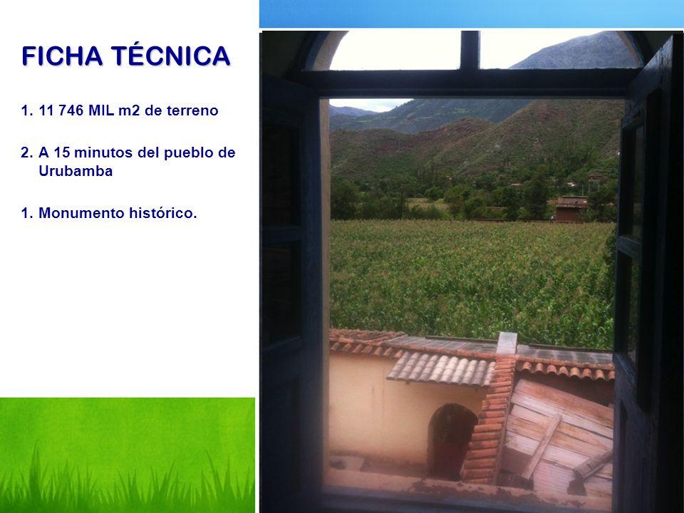 FICHA TÉCNICA 1.11 746 MIL m2 de terreno 2.A 15 minutos del pueblo de Urubamba 1.Monumento histórico.
