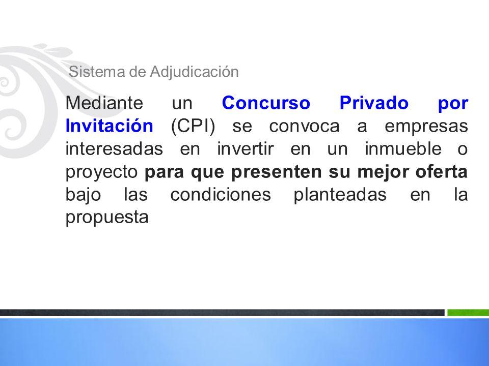 Sistema de Adjudicación Mediante un Concurso Privado por Invitación (CPI) se convoca a empresas interesadas en invertir en un inmueble o proyecto para