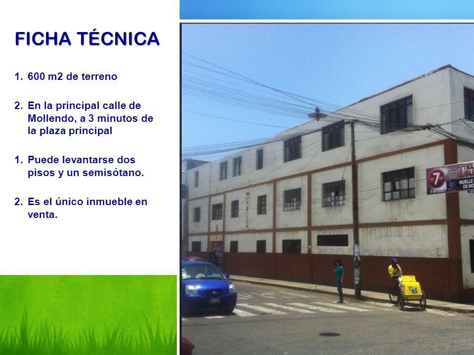 FICHA TÉCNICA 1.600 m2 de terreno 2.En la principal calle de Mollendo, a 3 minutos de la plaza principal 1.Puede levantarse dos pisos y un semisótano.
