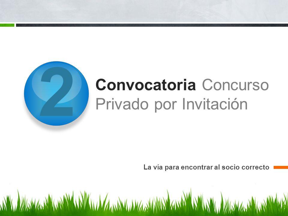 2 Convocatoria Concurso Privado por Invitación La vía para encontrar al socio correcto