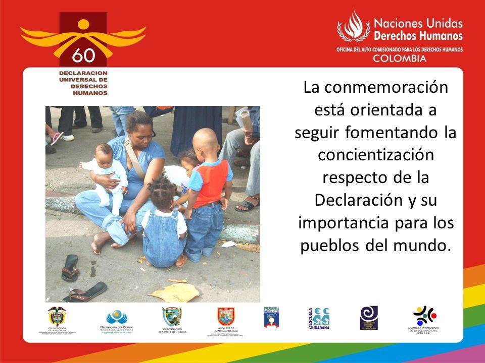 La conmemoración está orientada a seguir fomentando la concientización respecto de la Declaración y su importancia para los pueblos del mundo.