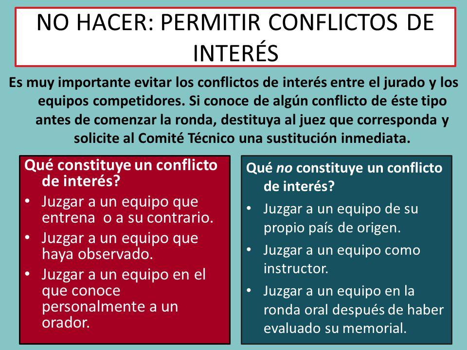 NO HACER: PERMITIR CONFLICTOS DE INTERÉS Es muy importante evitar los conflictos de interés entre el jurado y los equipos competidores.