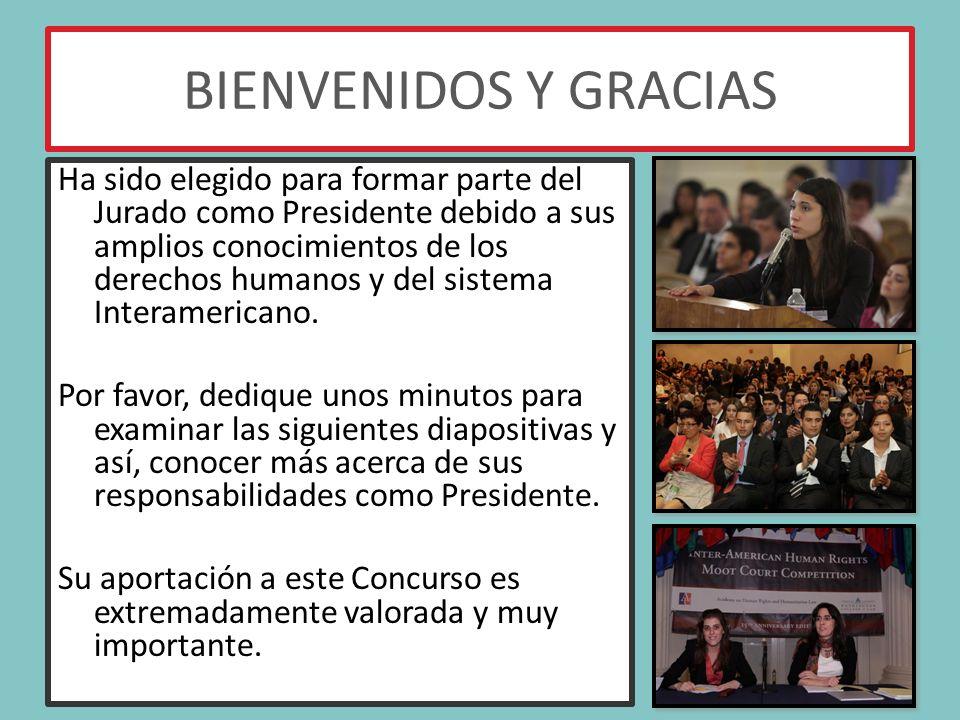 BIENVENIDOS Y GRACIAS Ha sido elegido para formar parte del Jurado como Presidente debido a sus amplios conocimientos de los derechos humanos y del sistema Interamericano.