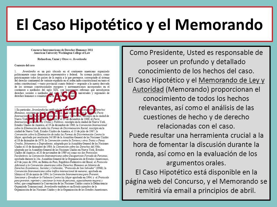 El Caso Hipotético y el Memorando Como Presidente, Usted es responsable de poseer un profundo y detallado conocimiento de los hechos del caso.