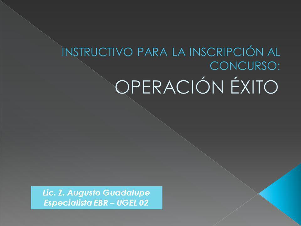 Lic. Z. Augusto Guadalupe Especialista EBR – UGEL 02