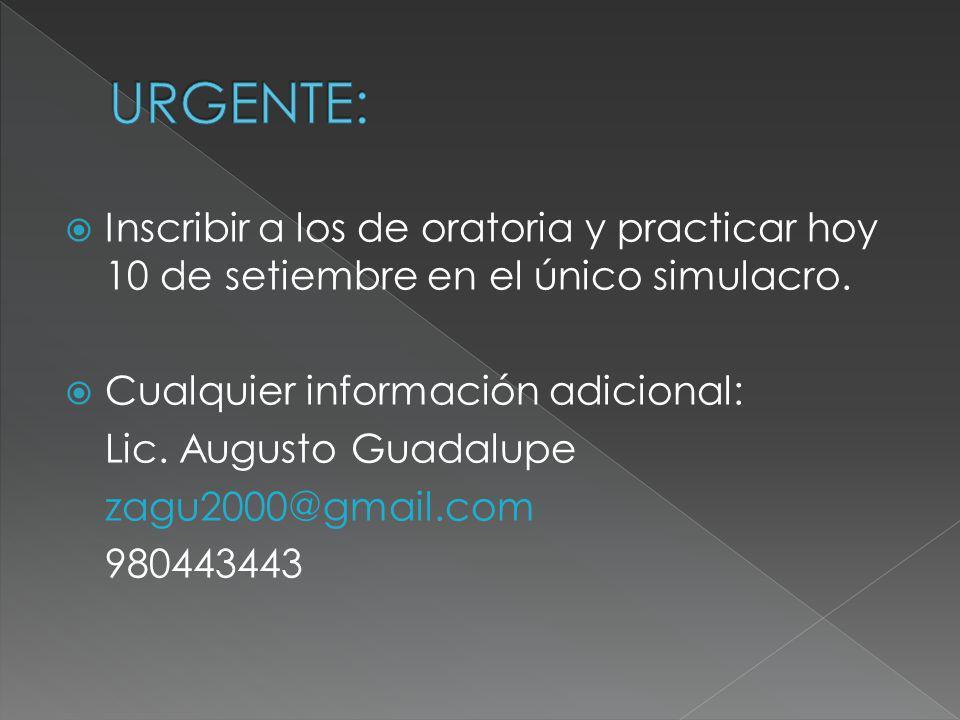 Inscribir a los de oratoria y practicar hoy 10 de setiembre en el único simulacro.