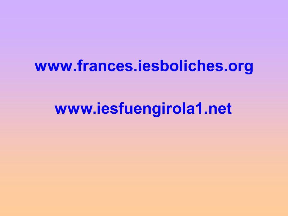www.frances.iesboliches.org www.iesfuengirola1.net