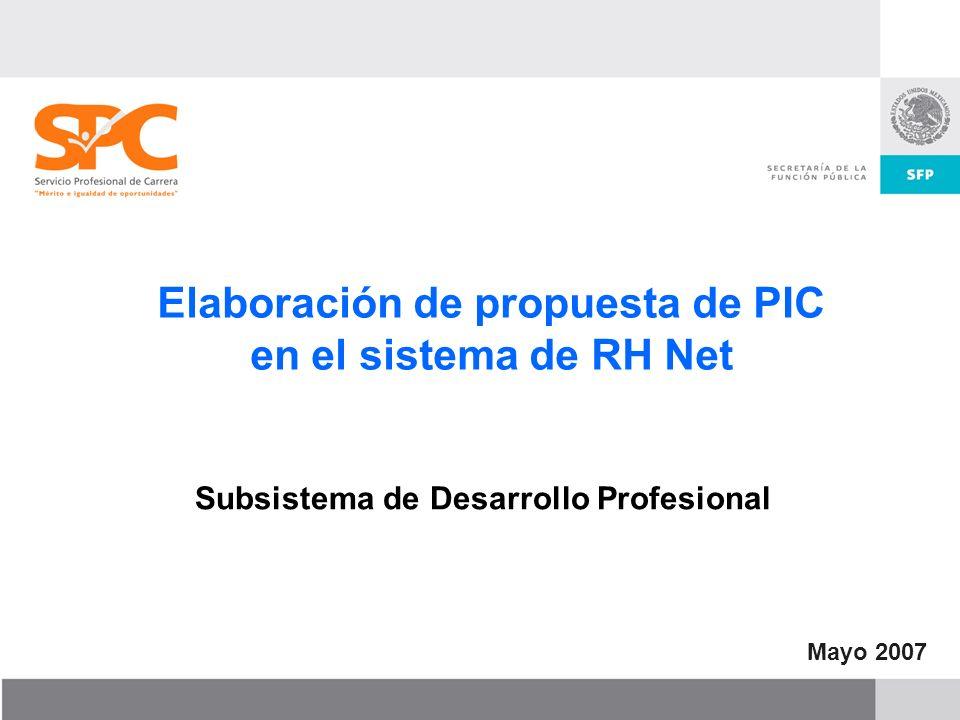 Elaboración de Propuesta de PIC Dentro del portal del Servidor Público es posible llevar a cabo la propuesta de una Plan Individual de Carrera por parte del Servidor Público.