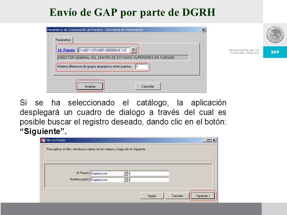 Envío de GAP por parte de DGRH Si se ha seleccionado el catálogo, la aplicación desplegará un cuadro de dialogo a través del cual es posible buscar el