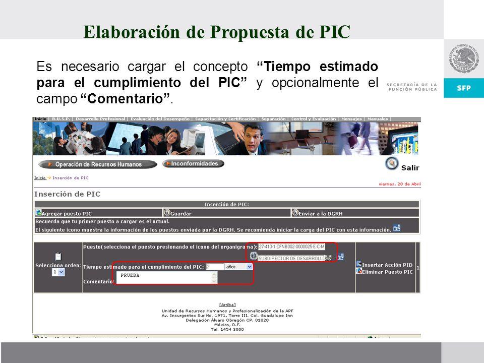 Elaboración de Propuesta de PIC Es necesario cargar el concepto Tiempo estimado para el cumplimiento del PIC y opcionalmente el campo Comentario.