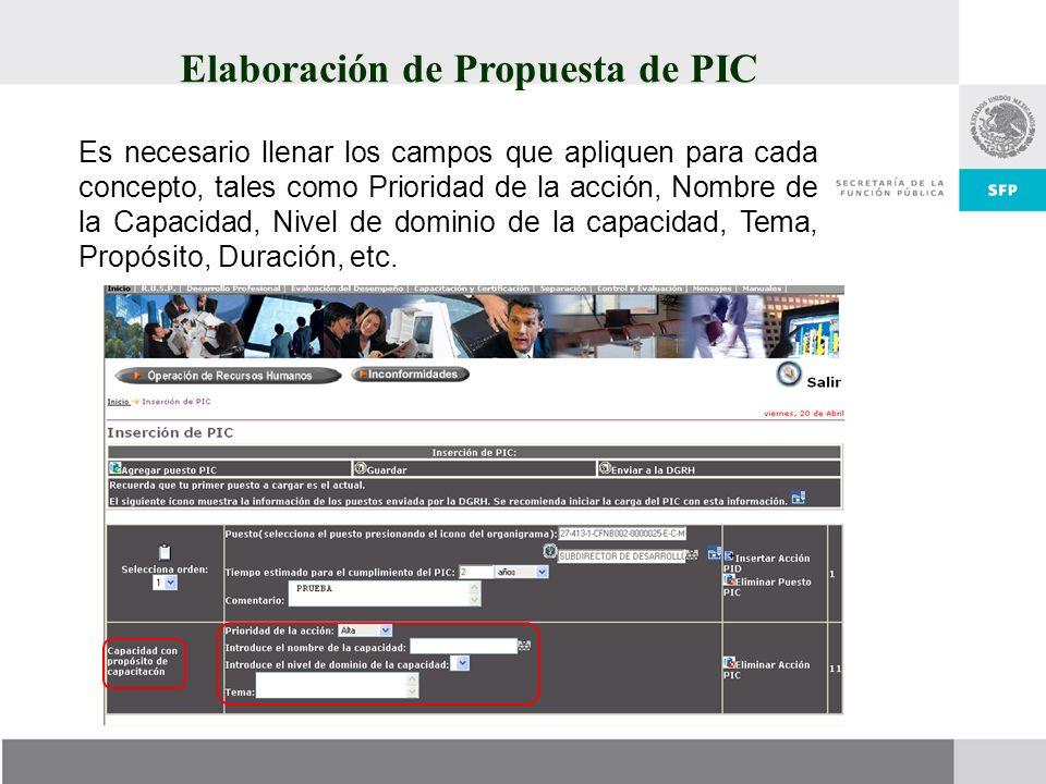Elaboración de Propuesta de PIC Es necesario llenar los campos que apliquen para cada concepto, tales como Prioridad de la acción, Nombre de la Capaci