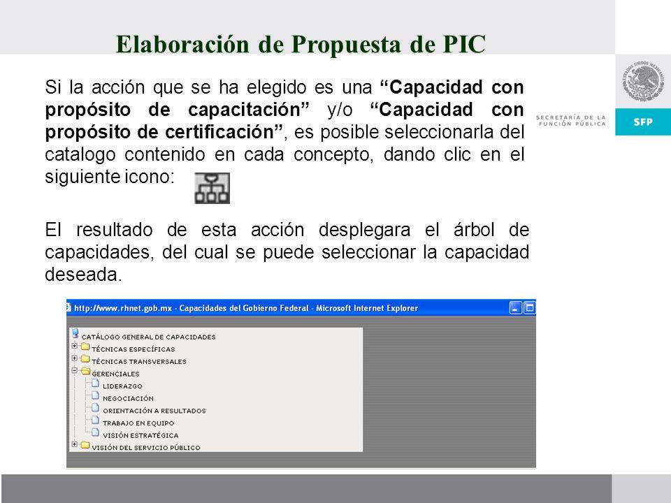 Elaboración de Propuesta de PIC Si la acción que se ha elegido es una Capacidad con propósito de capacitación y/o Capacidad con propósito de certifica