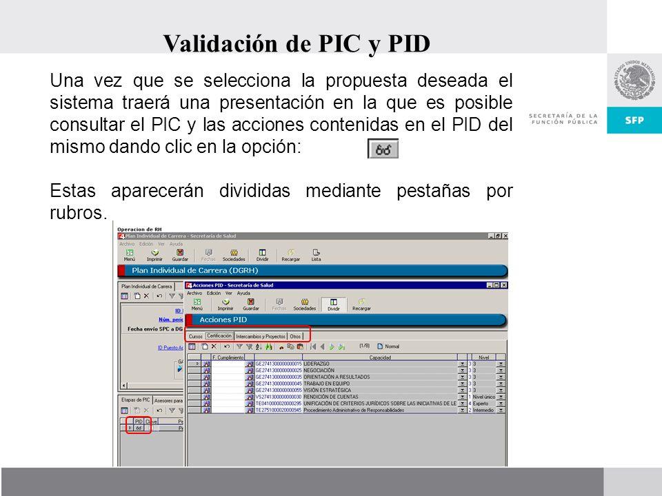 Validación de PIC y PID Una vez que se selecciona la propuesta deseada el sistema traerá una presentación en la que es posible consultar el PIC y las